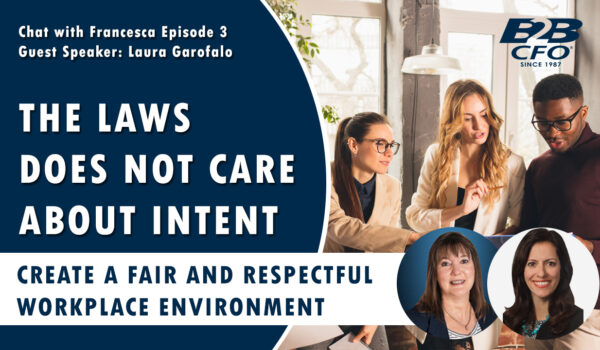 Create A Fair and Respectful Workplace Environment | Chat With Francesca Ep. 3 Employment Law